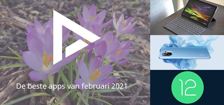 De 7 beste apps van februari 2021 (+ het belangrijkste nieuws)