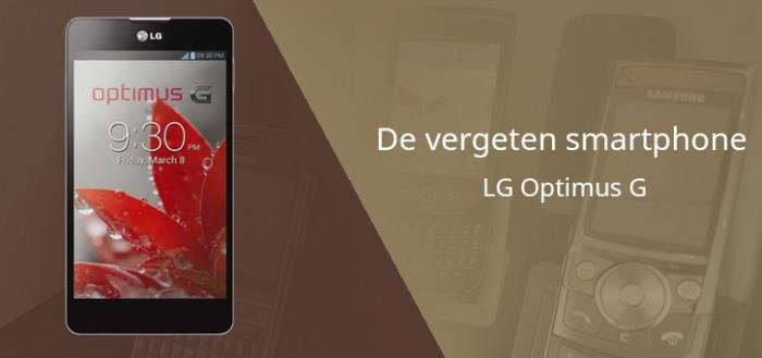 De vergeten smartphone: LG Optimus G