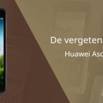 De vergeten smartphone: Huawei Ascend D Quad (XL) uit 2012