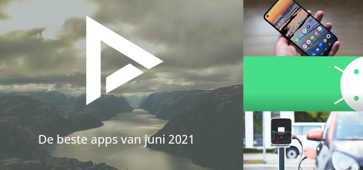 De 8 beste apps van juni 2021 (+ het belangrijkste nieuws)