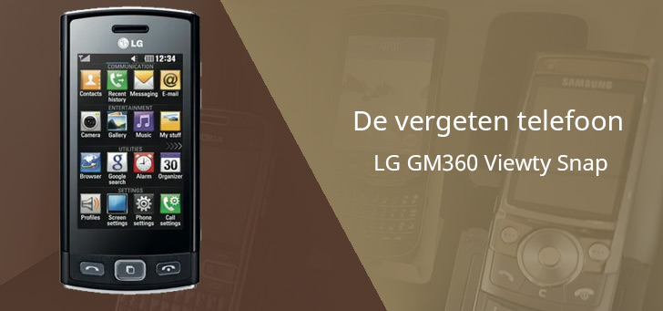 De vergeten telefoon: LG GM360 Viewty Snap