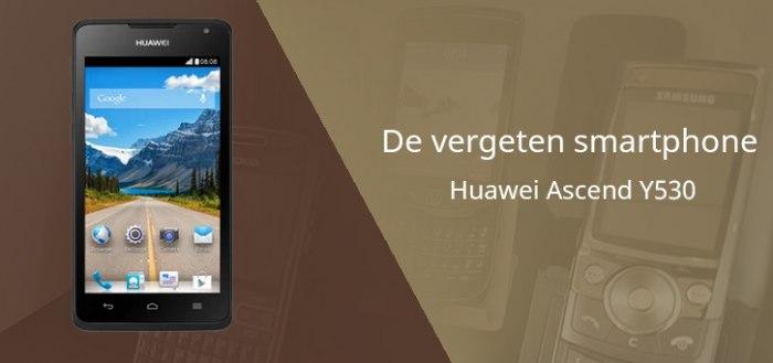 De vergeten smartphone: Huawei Ascend Y530